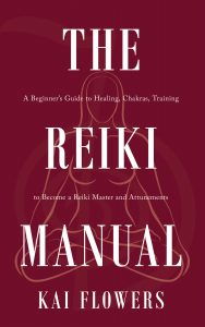 The Reiki Manual: A Beginner's Guide to Healing, Chakras, Training to Become a Reiki Master and Attunements