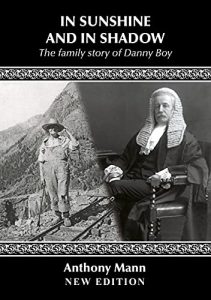 IN SUNSHINE AND IN SHADOW: The Family Story of 'Danny Boy': New edition